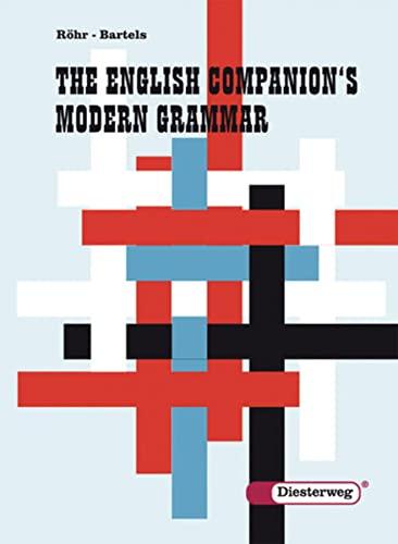 The English companion°s modern grammar / von: Bartels, Bernhard [Mitverf.]