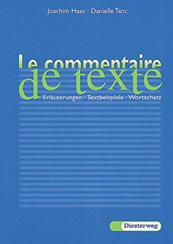 9783425067261: Le commentaire de texte: Erläuterungen, Textbeispiele, Wortschatz