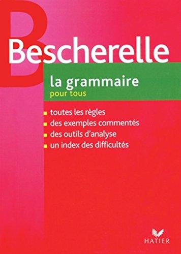 9783425067834: Le Nouveau Bescherelle. La grammaire pour tous: Dictionnaire de la grammaire francaise en 27 chapitres