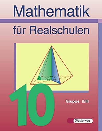 9783425071527: Mathematik für Realschulen. Schülerband 10. Wahlpflichtfächergruppe 2/3. Bayern