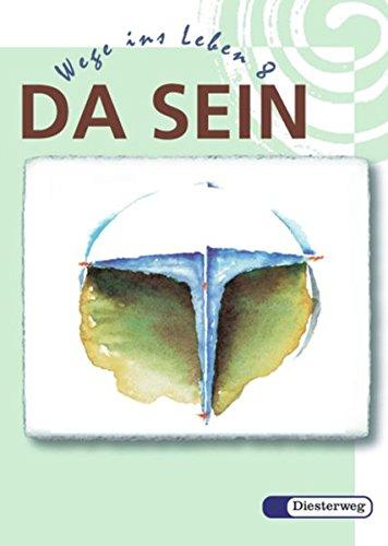 9783425075945: Da Sein. Wege ins Leben. 8. Schuljahr: Ein Unterrichtswerk für den Evangelischen Religionsunterricht in Bayern