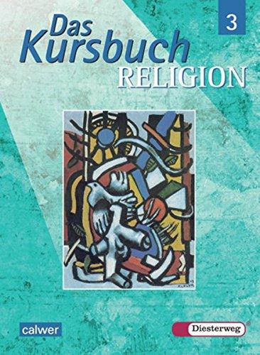 9783425078090: Das Kursbuch Religion 3. Schülerband: Klasse 9 / 10