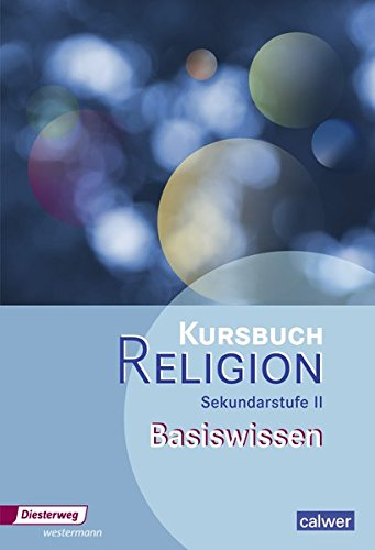 9783425079493: Kursbuch Religion Oberstufe. Basiswissen: Sekundarstufe 2 - Ausgabe 2014