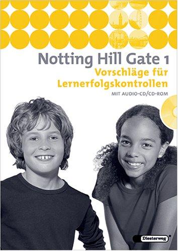 9783425106816: Notting Hill Gate - Lehrwerk für den Englischunterricht an Gesamtschulen und integrierenden Schulformen - Ausgabe 2007. Vorschläge für Lernerfolgskontrollen 1 mit CD-ROM