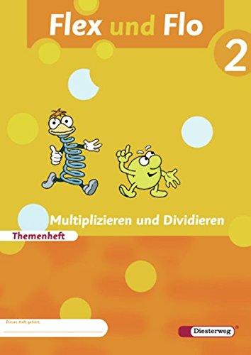 9783425132259: Flex und Flo 2. Themenheft. Multiplizieren und Dividieren: Baden-Württemberg, Berlin, Brandenburg, Bremen, Hamburg, Hessen, Mecklenburg-Vorpommern, ... Sachsen-Anhalt, Schleswig-Holstein, Thüringen