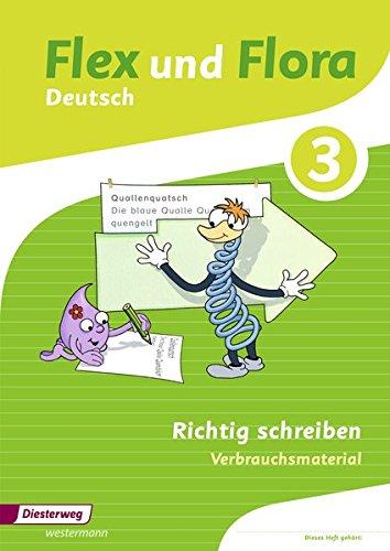 9783425145280: Flex und Flora 3. Heft Richtig schreiben: Verbrauchsmaterial