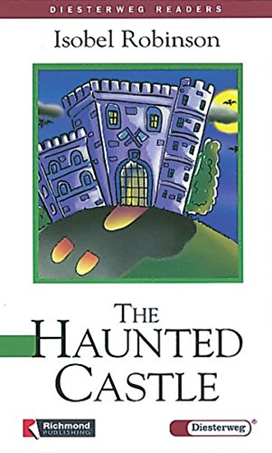The Haunted Castle: Level 1, 500 Wörter (Paperback): Isabel Robinson