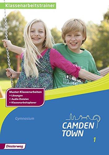 9783425741208: Camden Town. Klassenarbeitstrainer 1. Allgemeine Ausgabe. Gymnasium: Ausgabe 2012