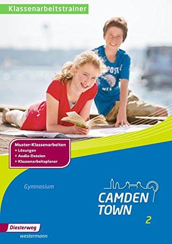 9783425741215: Camden Town. Klassenarbeitstrainer 2. Allgemeine Ausgabe. Gymnasium: Ausgabe 2012