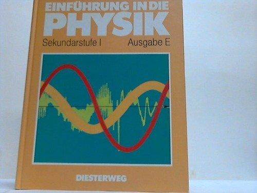 Einführung in die Physik, Sekundarstufe 1, Ausgabe E, - Autorenkollektiv