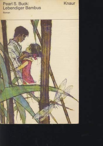 Lebendiger Bambus.: Pearl S. Buck