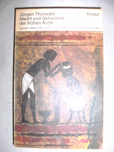 Macht und Geheimnis der frühen Ärzte .: Thorwald, Jürgen