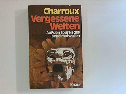 9783426004203: Vergessene Welten. Auf den Spuren des Geheimnisvollen. [Taschenbuch] by Charr...