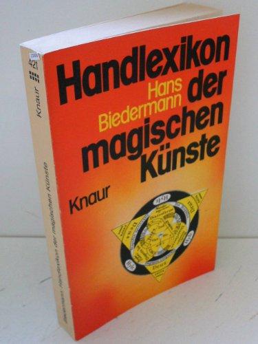 9783426004210: Handlexikon der magischen Kunste: Von d. Spatantike bis zum 19. Jh (Knaur-Taschenbucher ; 421) (German Edition)