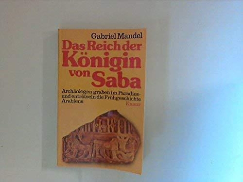 Das Reich der Königin von Saba: Archäologen graben im Paradies u. enträtseln d. Frühgeschichte Arabiens. (342600562X) by [???]