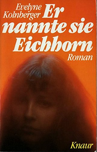 9783426007396: Er nannte sie Eichhorn