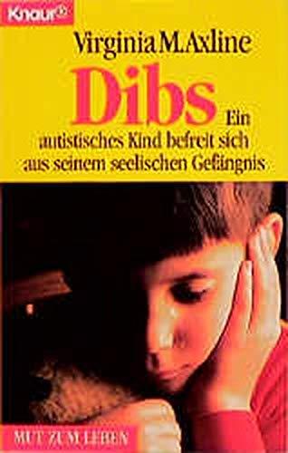 9783426008133: Dibs. Ein autistisches Kind befreit sich aus seinem seelischen Gefängnis