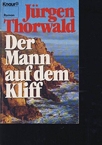 Der Mann auf dem Kliff.: Thorwald, Jürgen:
