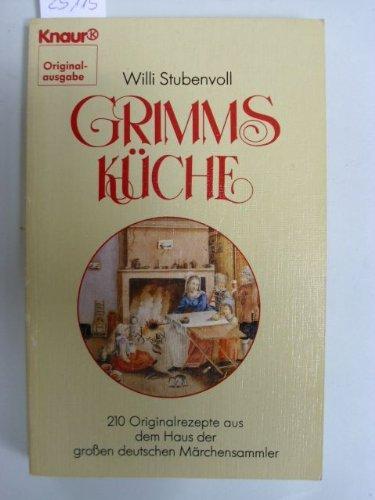 9783426012284: Grimms Küche. 210 Originalrezepte aus dem Haus der grossen deutschen Märchensammler