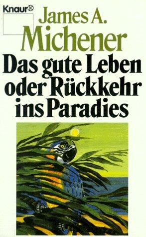 9783426012666: Das gute Leben oder Rückkehr ins Paradies. Erzählungen