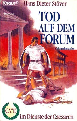 9783426013069: Tod auf dem Forum (C.V.T. Im Dienste der Cäsaren, #9)