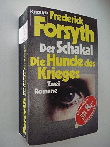 Der Schakal / Die Hunde des Krieges.: Frederick Forsyth