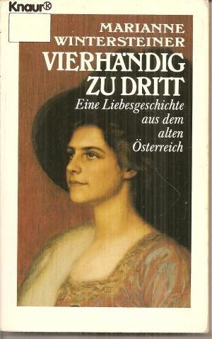 9783426015940: Vierhändig zu dritt. Eine Liebesgeschichte aus dem alten Österreich