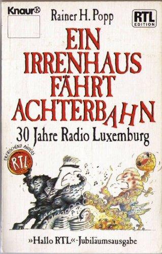 Ein Irrenhaus fährt Achterbahn. 30 Jahre Radio Luxemburg.