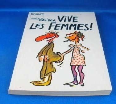 Vive les femmes!. Reiser. Dt. Texte von Marlyse Letulé-Mielsch / Knaur ; 2173 : Satire - Reiser (Verfasser)