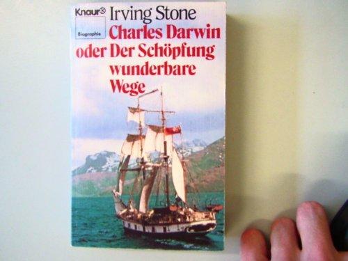 Charles Darwin oder Der Schöpfung wunderbare Wege (Knaur Taschenbücher. Biographien) - Stone, Irving