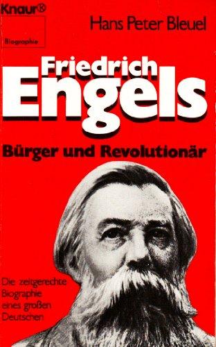 9783426023242: Friedrich Engels - Bürger und Revolutionär. Die zeitgerechte Biographie eines grossen Deutschen