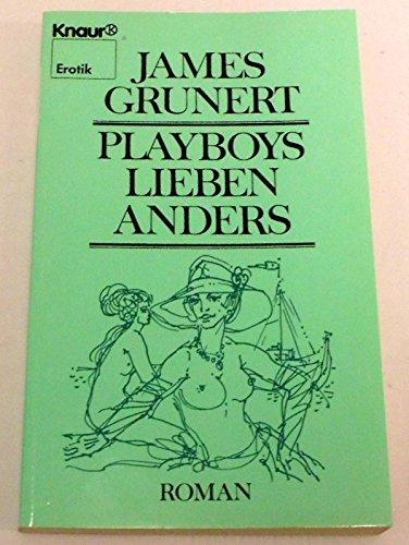 Playboys lieben anders / James Grunert. Bearb.: Grunert, James /