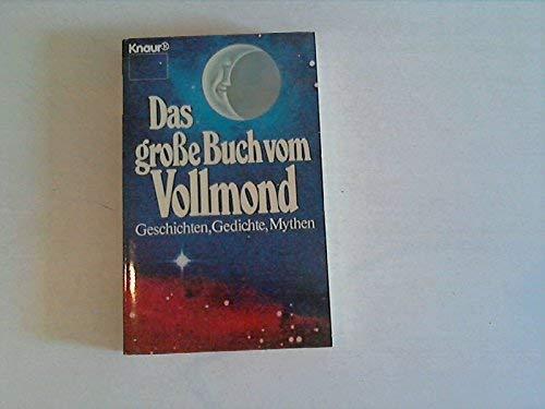 9783426030875: Das grosse Buch vom Vollmond. Geschichten, Gedichte, Mythen