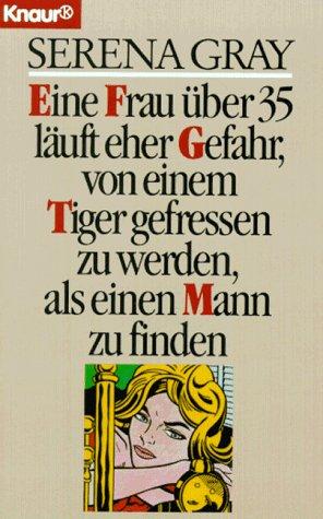 9783426032770: Eine Frau Über 35 Läuft Eher Gefahr, Von Einem Tiger Gefressen Zu Werden, Als Einen Mann Zu Finden