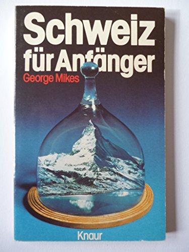 9783426036129: Schweiz für Anfänger.