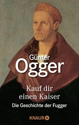 9783426036136: Kauf dir einen Kaiser: Die Geschichte der Fugger
