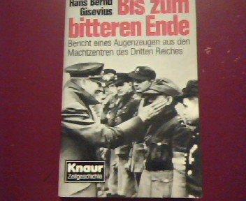 9783426036778: Bis zum bitteren Ende. Bericht eines Augenzeugen aus dem Machtzentrum des Dritten Reiches