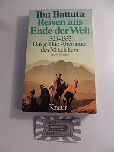 9783426036785: Reisen ans Ende der Welt. Das grösste Abenteuer des Mittelalters 1325-1353