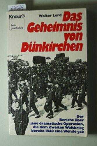 9783426037508: Das Geheimnis von Dünkirchen. Der faszinierende Bericht über jene dramatische Operation, die dem Zweiten Weltkrieg bereits 1940 eine Wende gab
