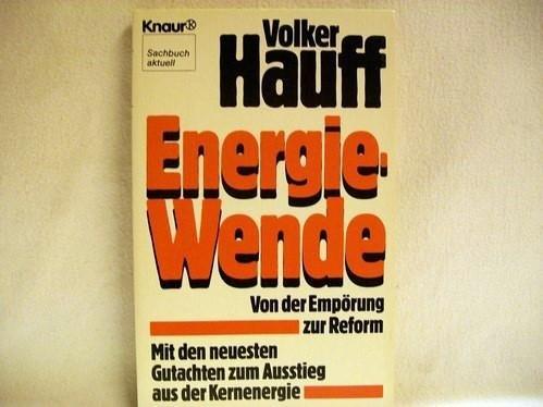 9783426038536: Energie-Wende. Von der Empörung zur Reform. Mit den neuesten Gutachten zum Ausstieg aus der Kernenergie