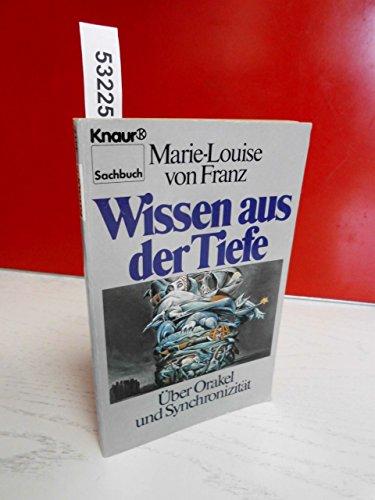 Wissen aus der Tiefe: Über Orakel und: von Franz, Marie-Louise:
