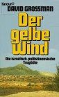 9783426040768: Der gelbe Wind. Die israelisch-pal�stinensische Trag�die
