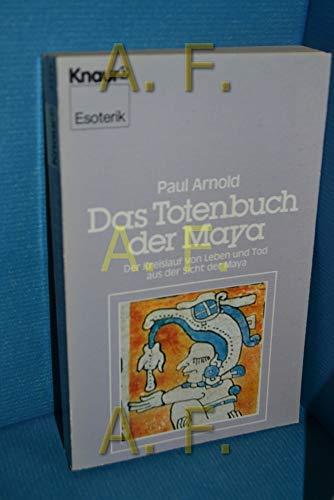 9783426041215: Das Totenbuch der Maya. Der Kreislauf von Leben und Tod aus der Sicht der Maya