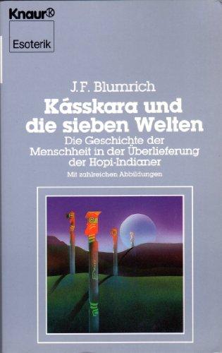 Kásskara und die sieben Welten. Die Geschichte: J F Blumrich