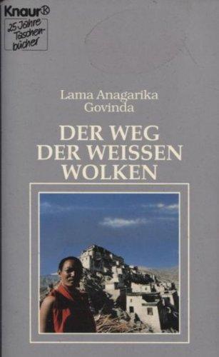 Der Weg der weissen Wolken: Lama Govinda Angarika