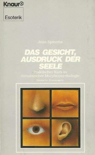 9783426041963: Das Gesicht, Ausdruck der Seele: Praktischer Kurs in dynamischer Morphopsychologie (German Edition)