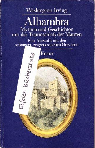 9783426042021: Alhambra. Mythen und Geschichten um das Traumschloss der Mauren. Eine Auswahl mit den schönsten zeitgenössischen Gravuren