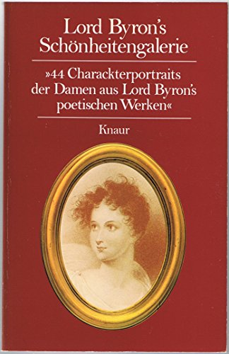 "Lord Byron's Schönheitengalerie. ""44 Charackterportraits der Damen: Lord Byron"