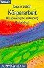 9783426042564: Körperarbeit. Die Soma-Psyche-Verbindung. Ein Lehrbuch