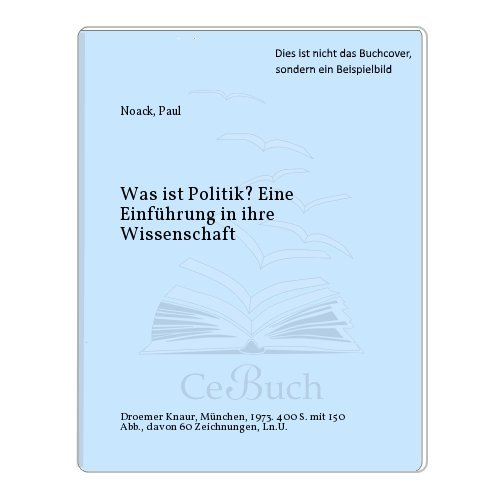 9783426045565: Was ist Politik?: E. Einf. in ihre Wiss [Paperback] by Noack, Paul